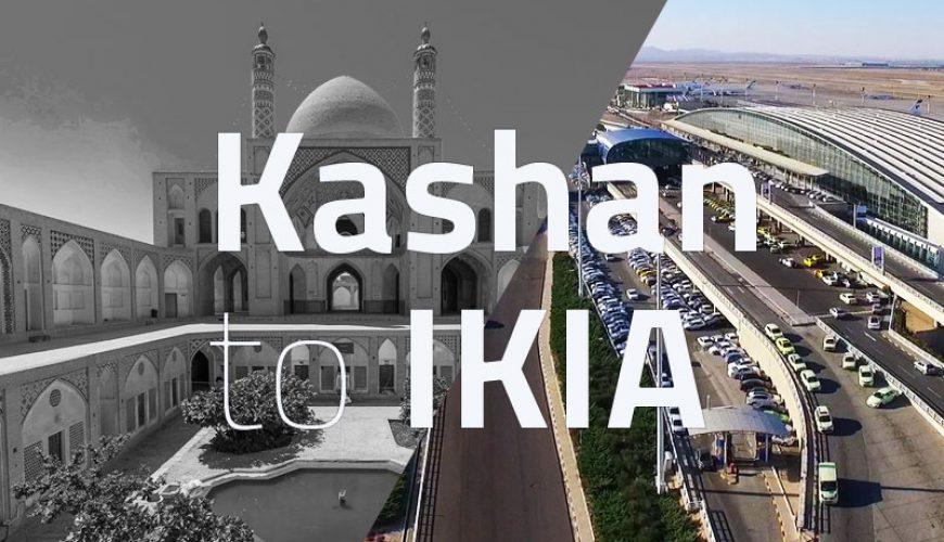 Kashan to IKIA tappersia