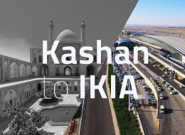 Kashan to IKIA tappersia