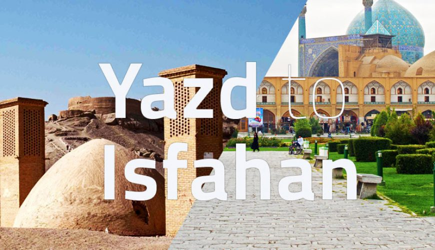 Yazd to Isfahan tappersia