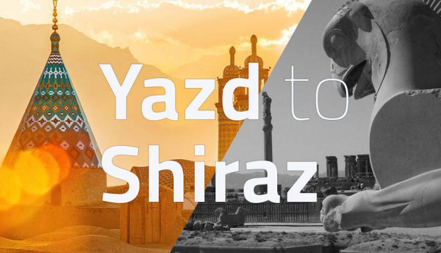 Yazd to Shiraz- tappersia
