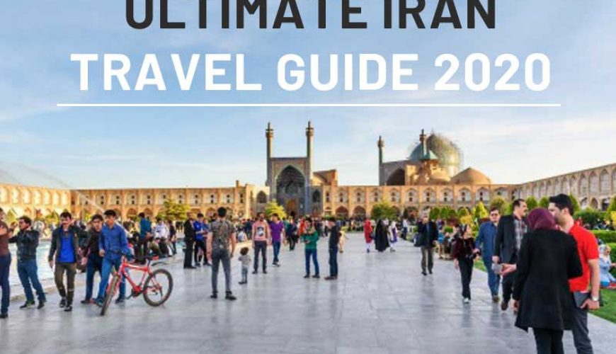 Ultimate Iran Travel Guide 2020 TAP Persia
